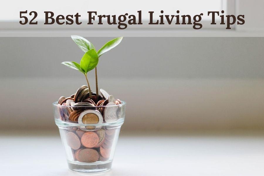 52 Best Frugal Living Tips